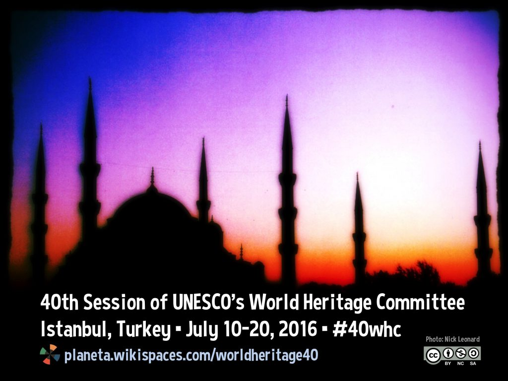 Preview: 40th Session of UNESCO's World Heritage Committee #40whc