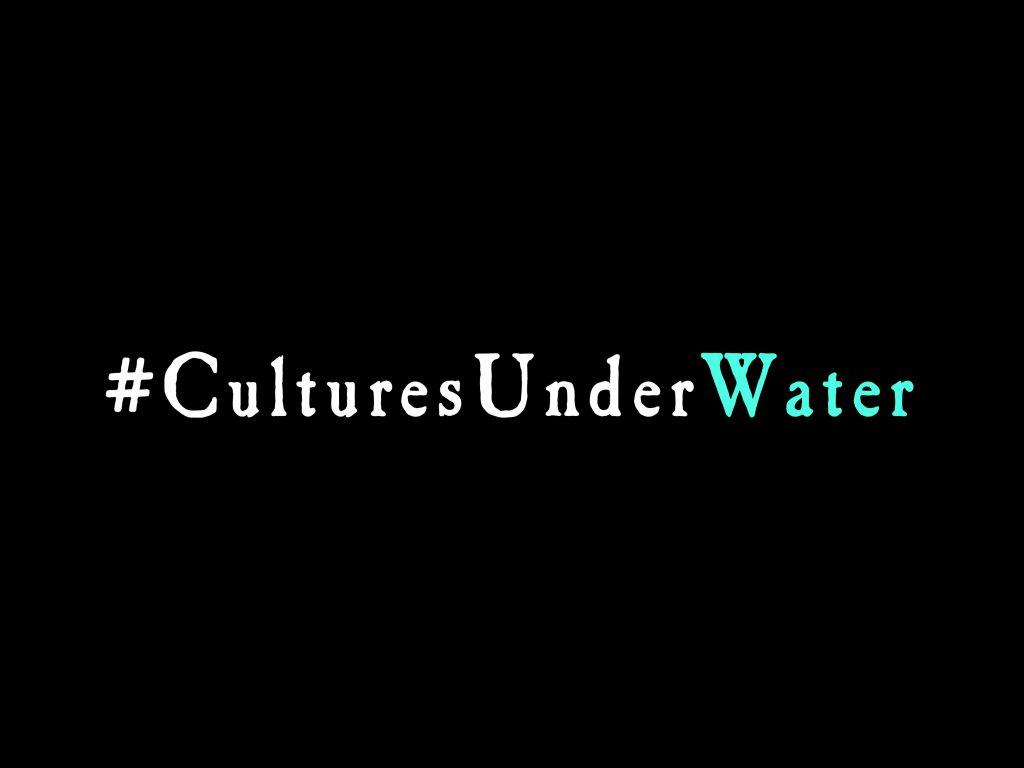 Cultures Under Water