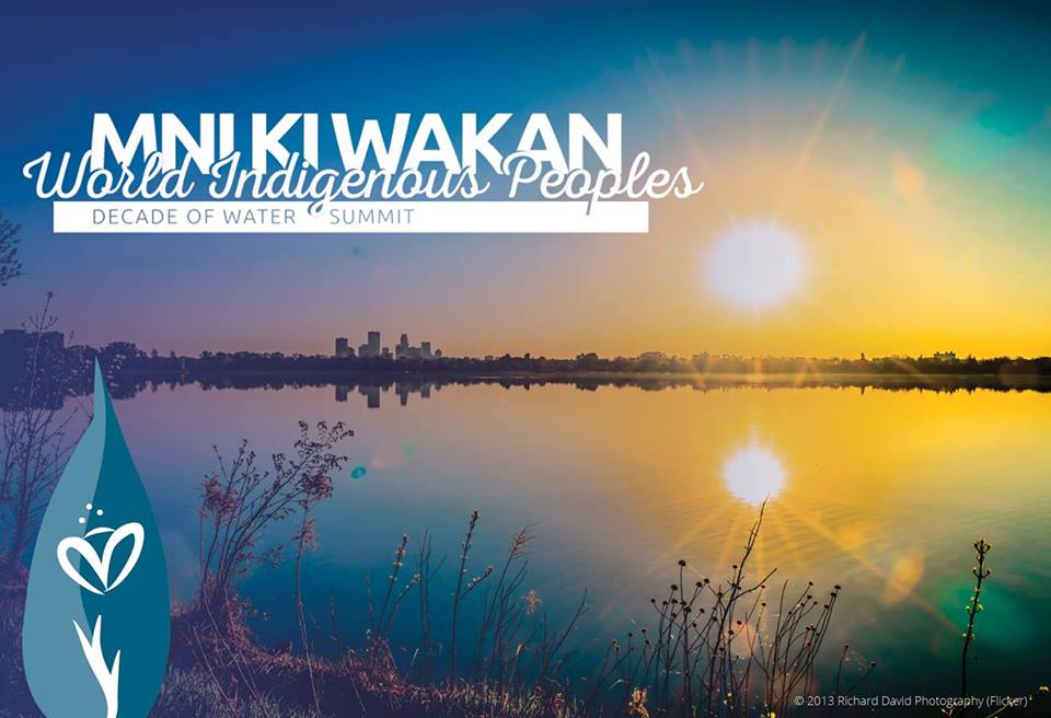 Mni Ki Wakan: World Indigenous Peoples Decade of Water Summit
