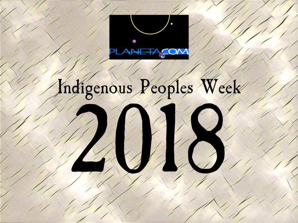 Indigenous Peoples Week August 6-12, 2018