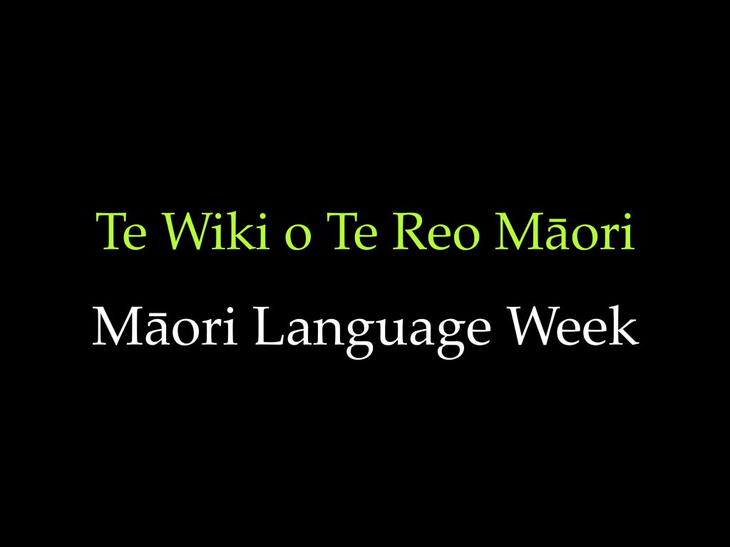 Te Wiki o te Reo Māori (Māori Language Week)