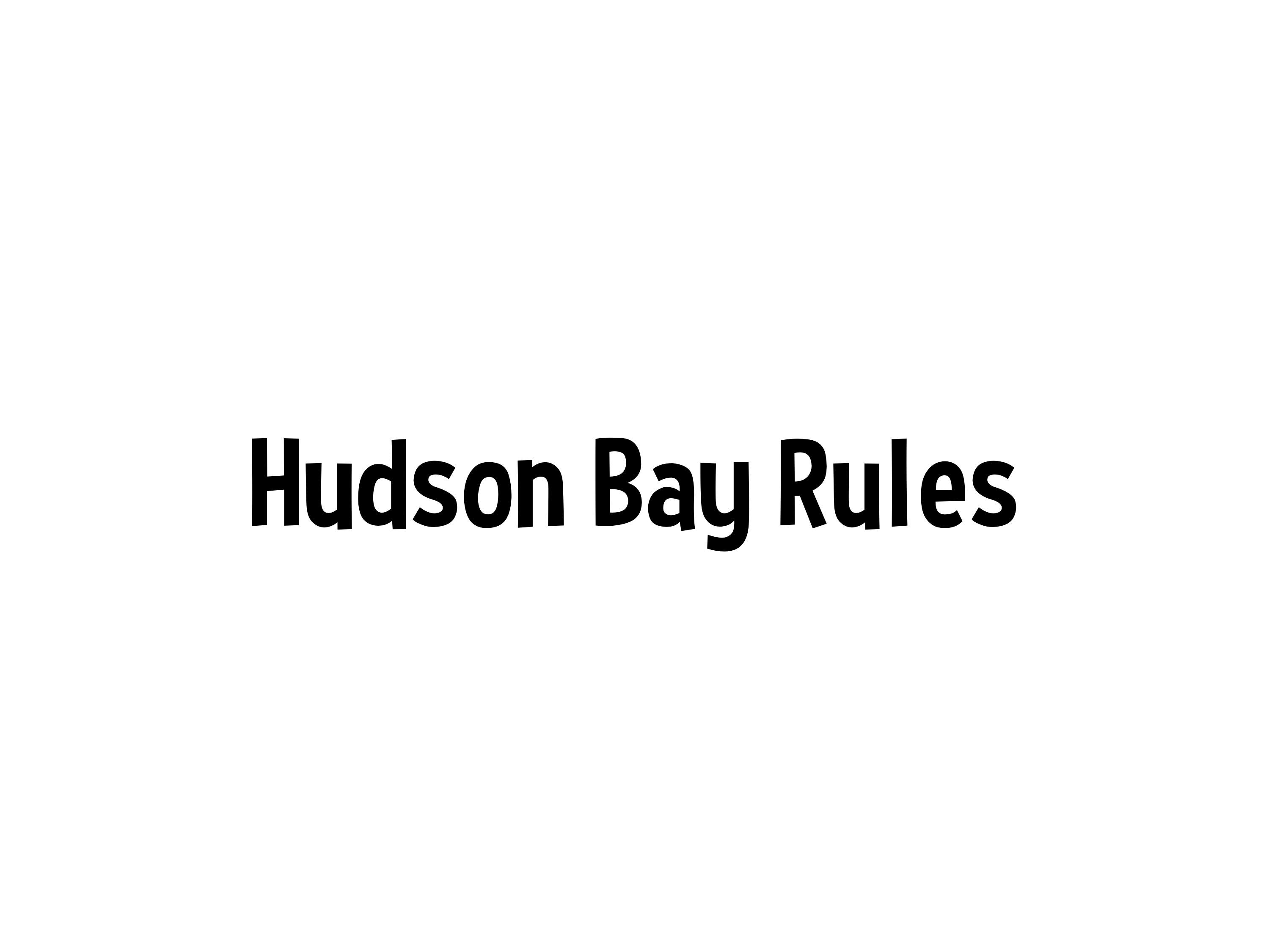Hudson Bay Rules - Planeta.com